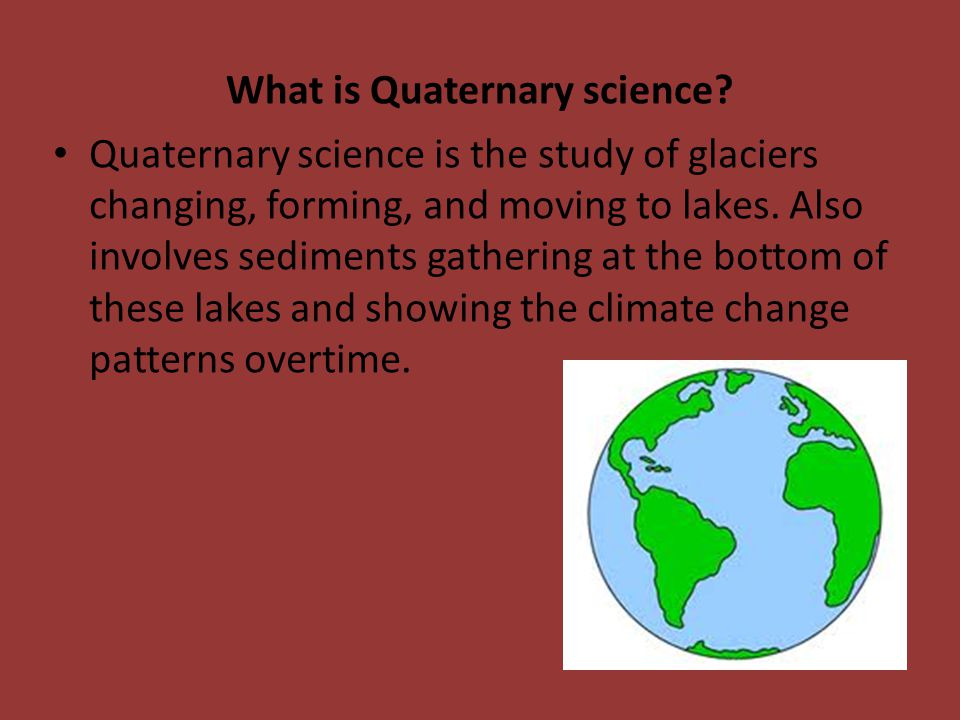 What is Quaternary science.