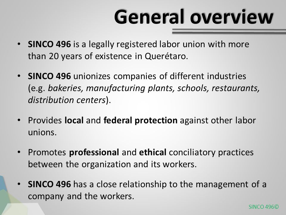 General overview SINCO 496 is a legally registered labor union with more than 20 years of existence in Querétaro.