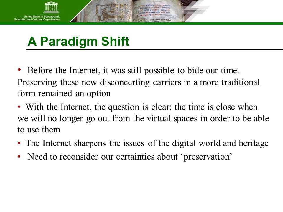 A Paradigm Shift Before the Internet, it was still possible to bide our time.