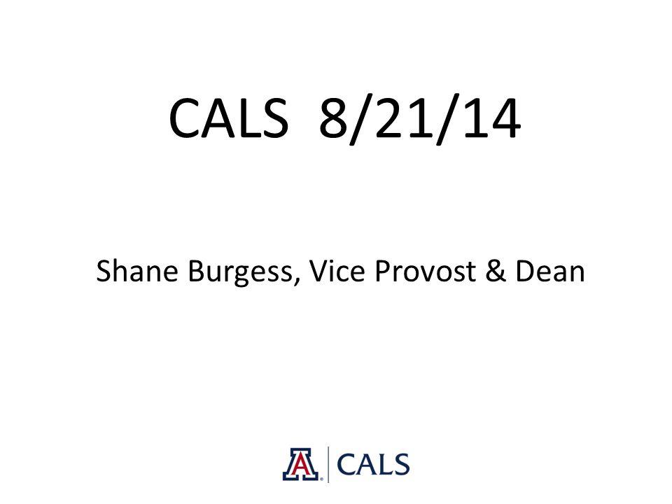 CALS 8/21/14 Shane Burgess, Vice Provost & Dean