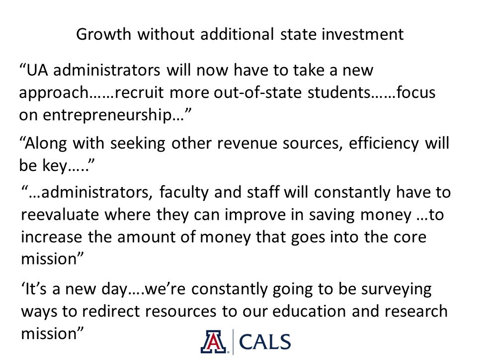 "Growth without additional state investment ""UA administrators will now have to take a new approach……recruit more out-of-state students……focus on entre"