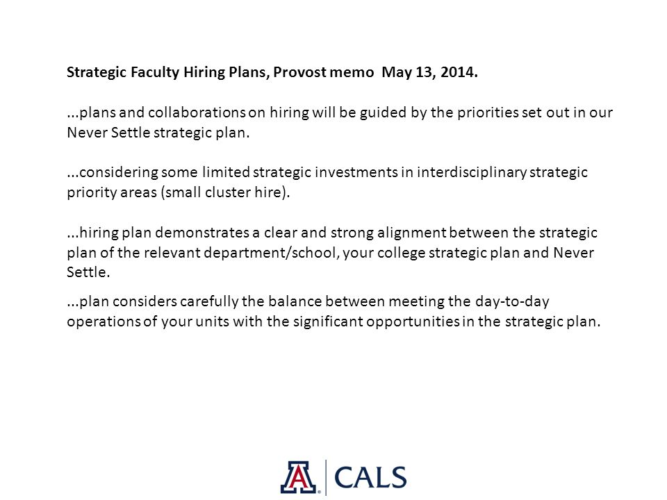 Strategic Faculty Hiring Plans, Provost memo May 13, 2014....plans and collaborations on hiring will be guided by the priorities set out in our Never