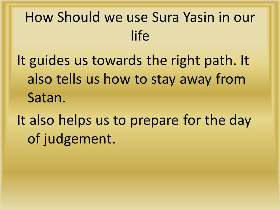 How Should we use Sura Yasin in our life It guides us towards the right path.