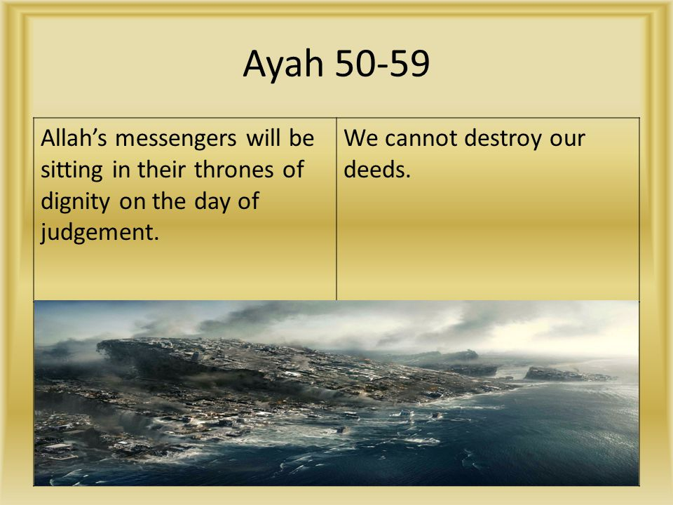 Ayah 50-59 Allah's messengers will be sitting in their thrones of dignity on the day of judgement.