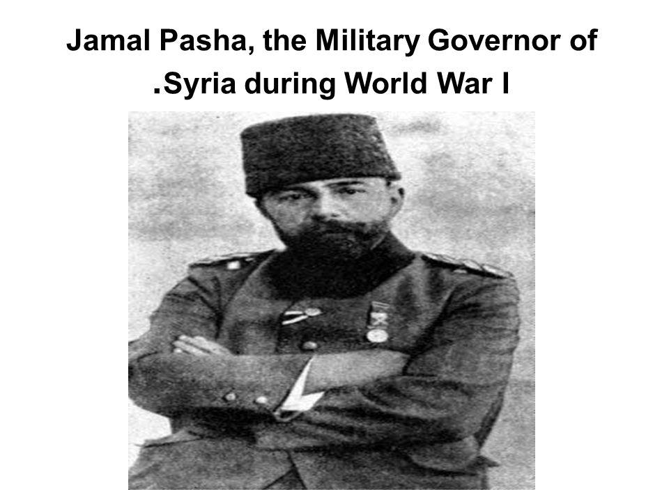 Jamal Pasha, the Military Governor of Syria during World War I.
