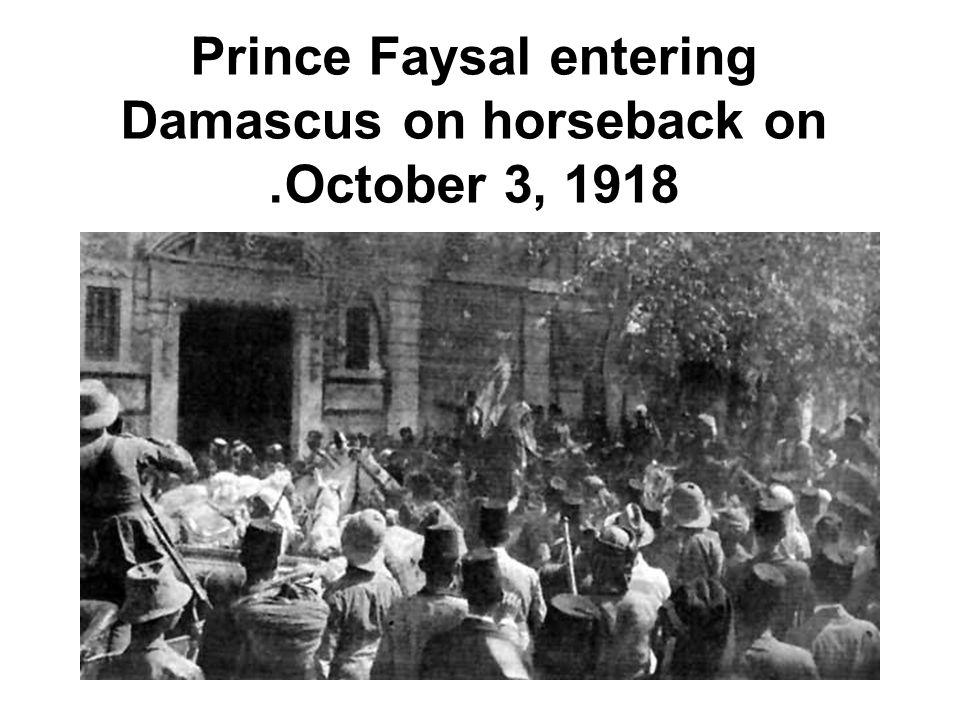 Prince Faysal entering Damascus on horseback on October 3, 1918.