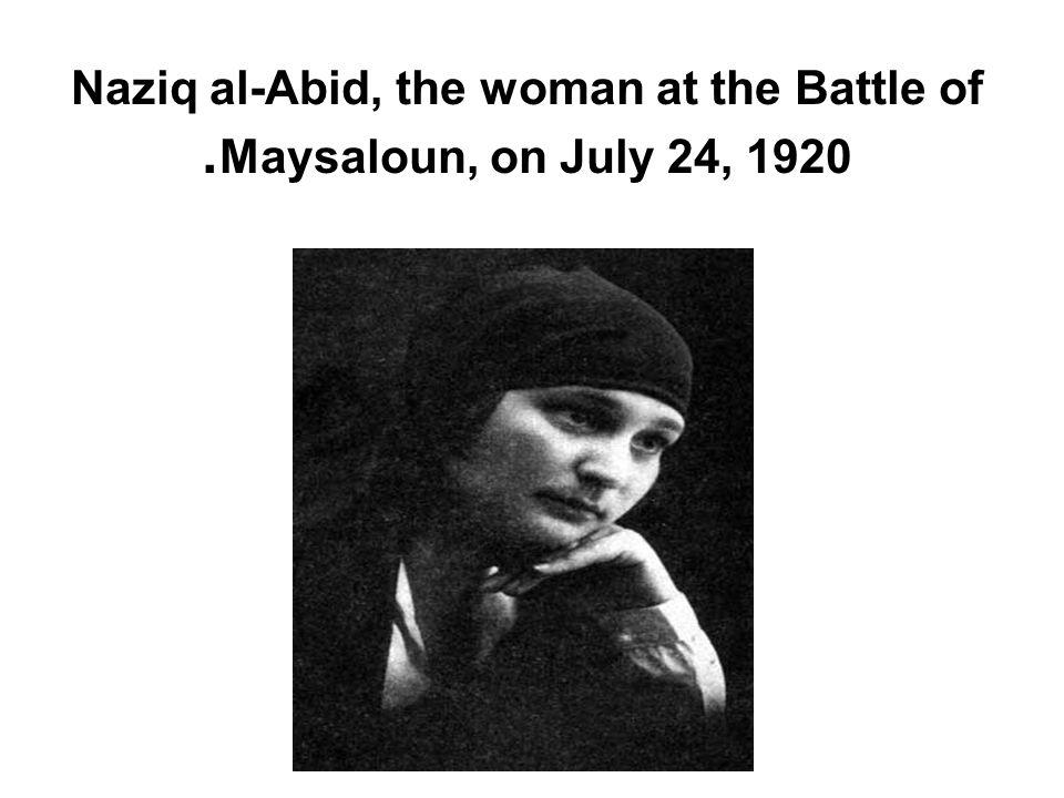Naziq al-Abid, the woman at the Battle of Maysaloun, on July 24, 1920.