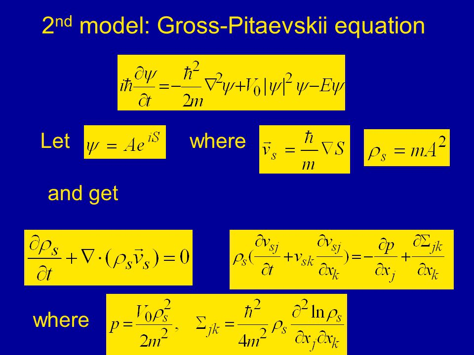 Let where 2 nd model: Gross-Pitaevskii equation where and get
