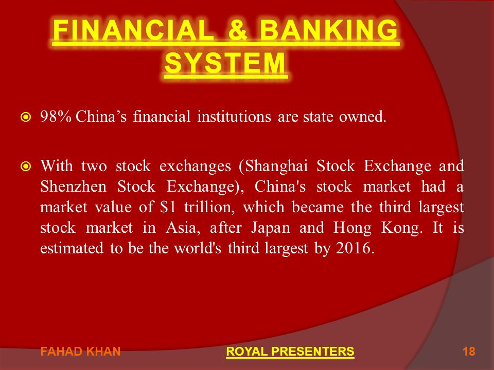  98% China's financial institutions are state owned.