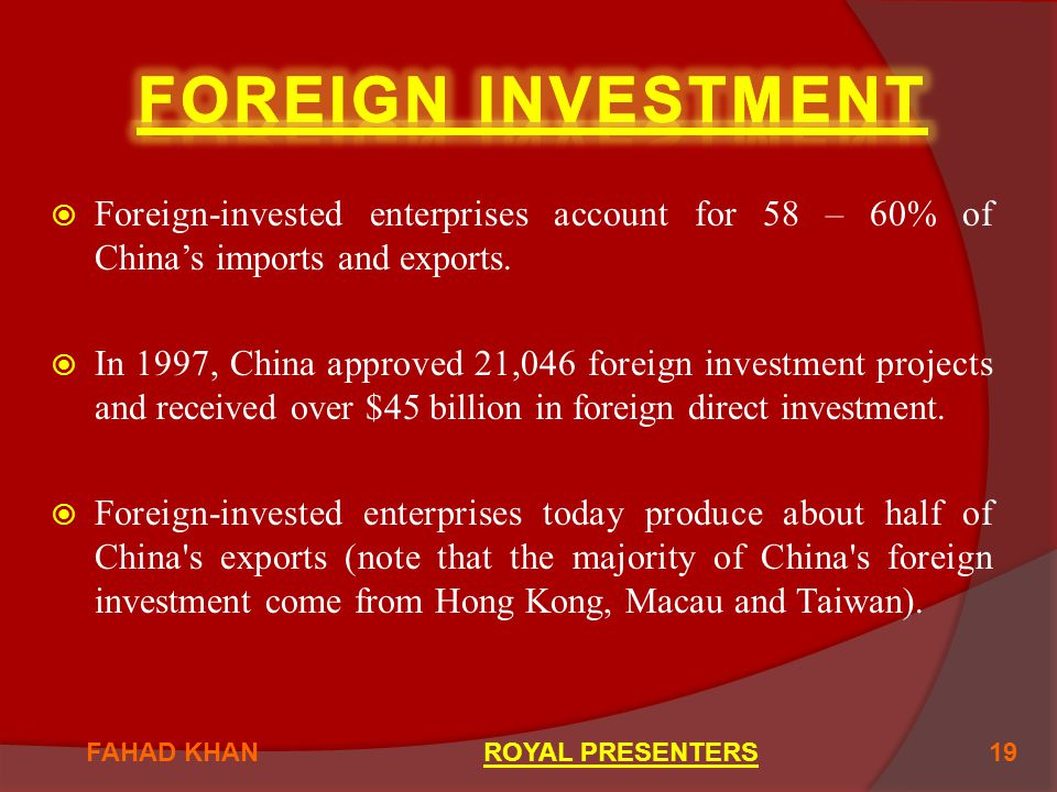  Foreign-invested enterprises account for 58 – 60% of China's imports and exports.