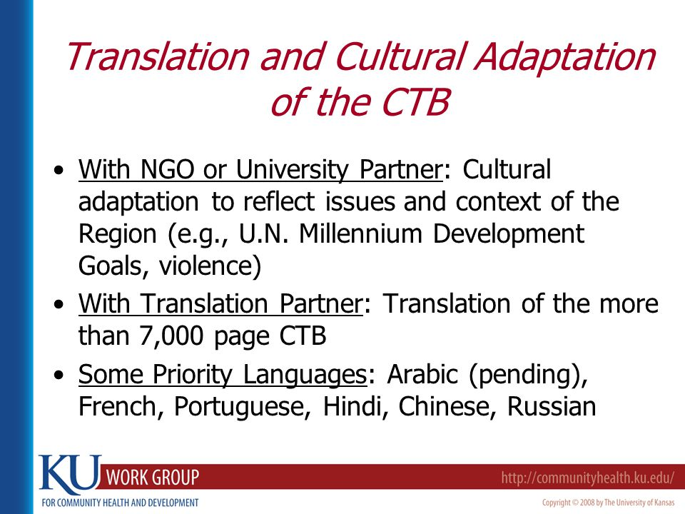 Translation and Cultural Adaptation of the CTB With NGO or University Partner: Cultural adaptation to reflect issues and context of the Region (e.g., U.N.