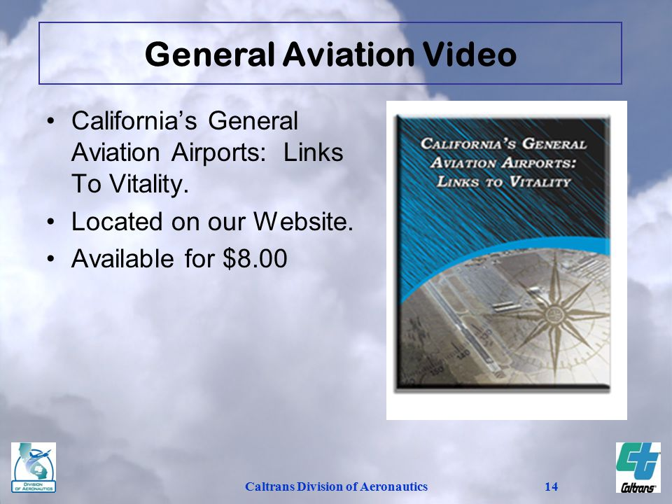 Caltrans Division of Aeronautics14 California's General Aviation Airports: Links To Vitality.