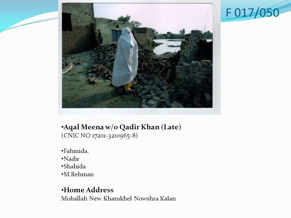 Aqal Meena w/o Qadir Khan (Late) (CNIC NO 17201-3210965-8) Fahmida.