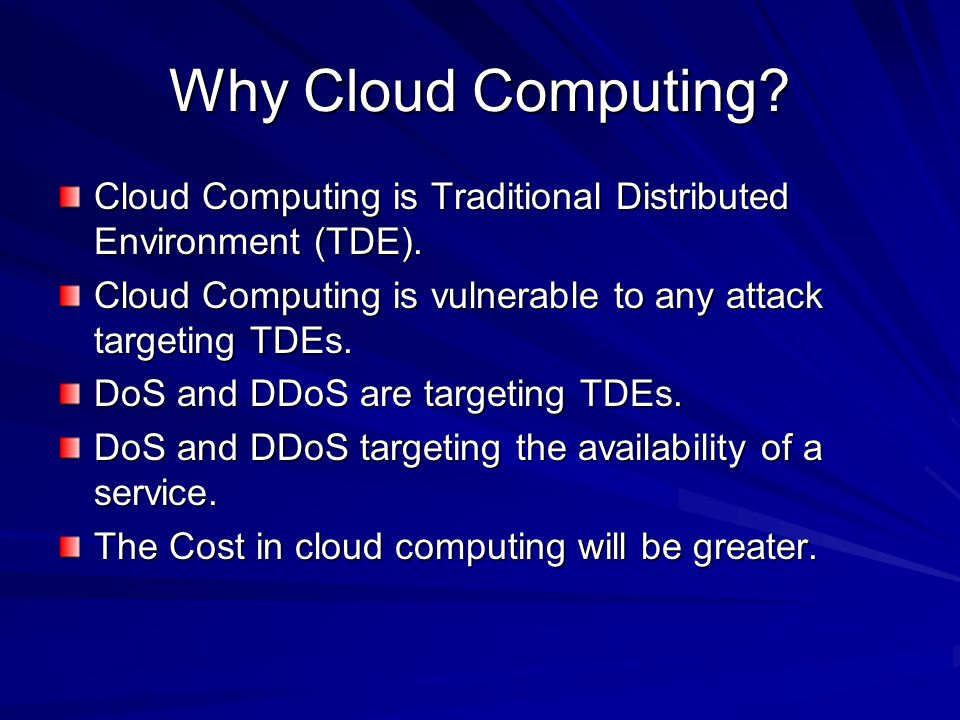 Why Cloud Computing. Cloud Computing is Traditional Distributed Environment (TDE).