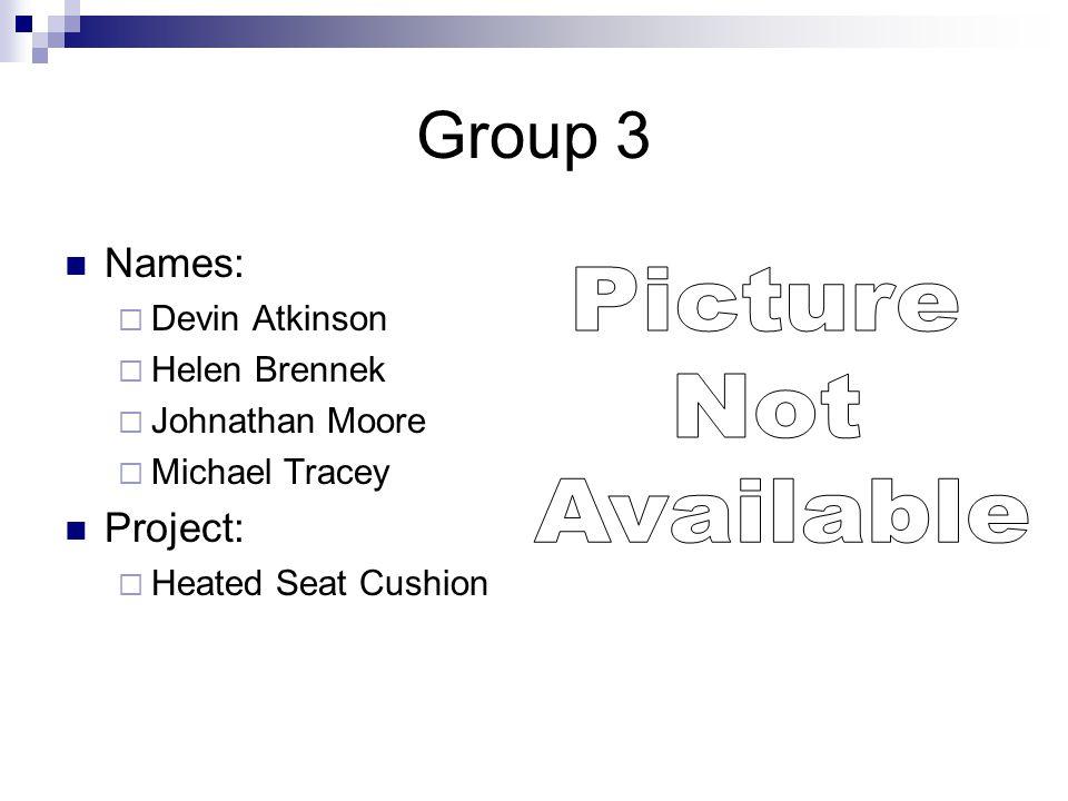Group 4 Names:  Mark Cicero  David Morrison  Michael Thompson  Mark Wager Project:  Pen Light