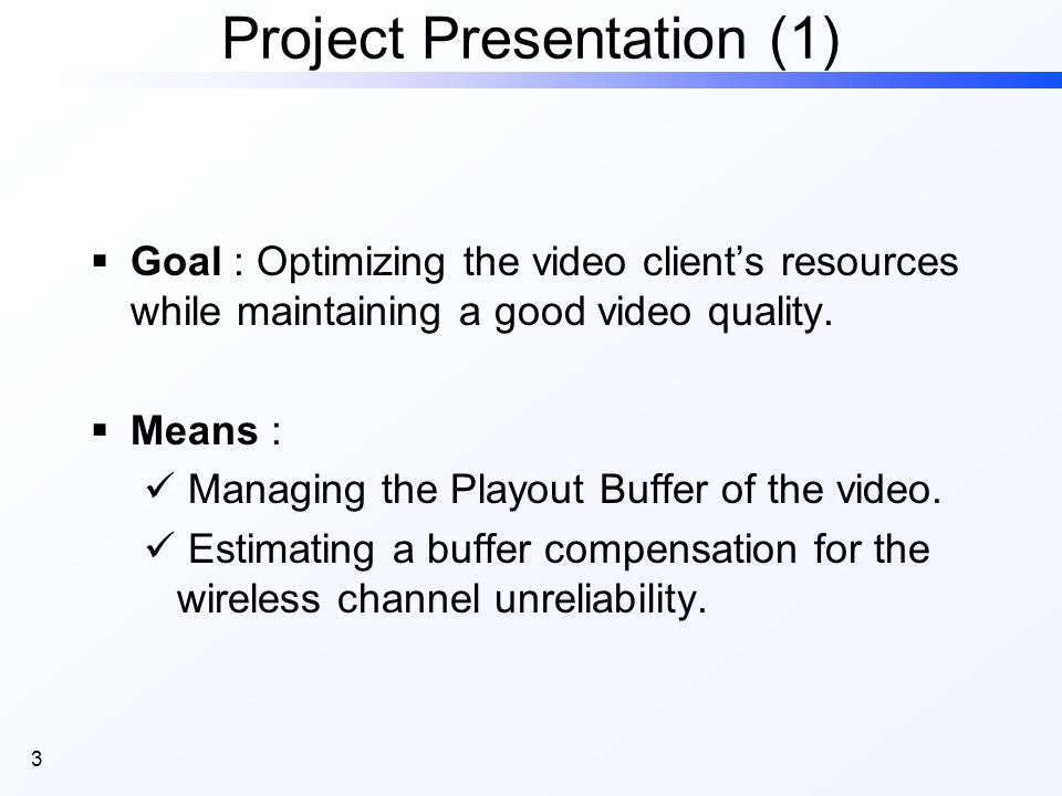 4  Outline Background  The 802.11b LAN  Video Streaming The Study  Problem Setting  Scenario  Methodology  Results  Conclusion Project Presentation (2)