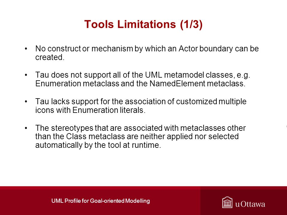 UML Profile for Goal-oriented Modelling No construct or mechanism by which an Actor boundary can be created.