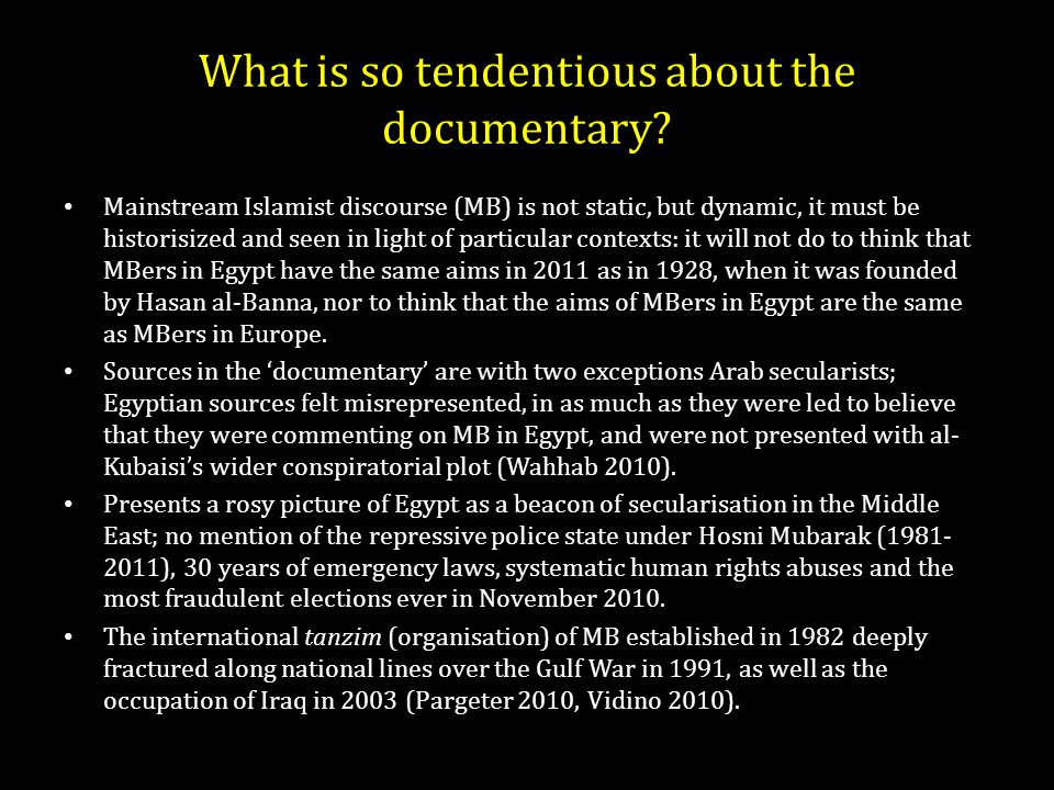 What is so tendentious about the documentary.