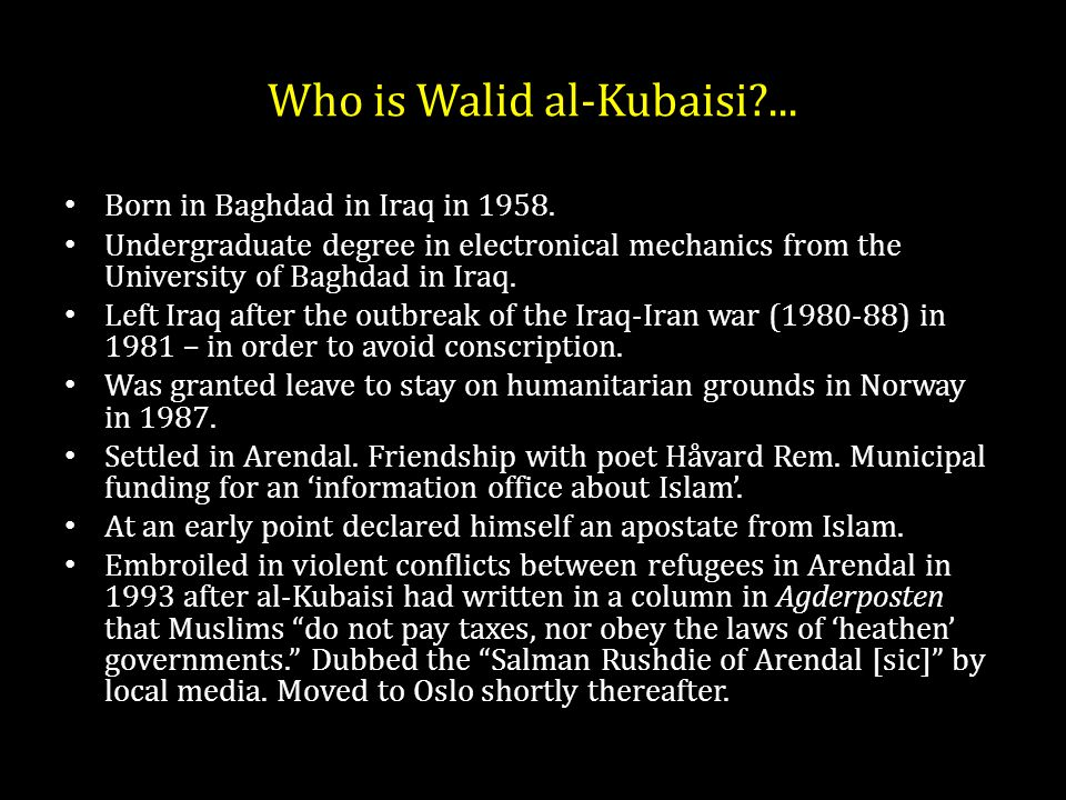 Who is Walid al-Kubaisi ... Born in Baghdad in Iraq in 1958.