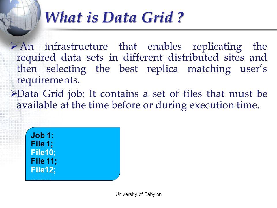 What is Data Grid? University of Babylon