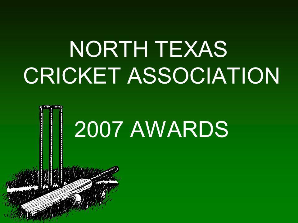 NORTH TEXAS CRICKET ASSOCIATION 2007 AWARDS