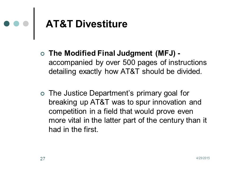 AT&T Divestiture The Modified Final Judgment (MFJ) - accompanied by over 500 pages of instructions detailing exactly how AT&T should be divided.