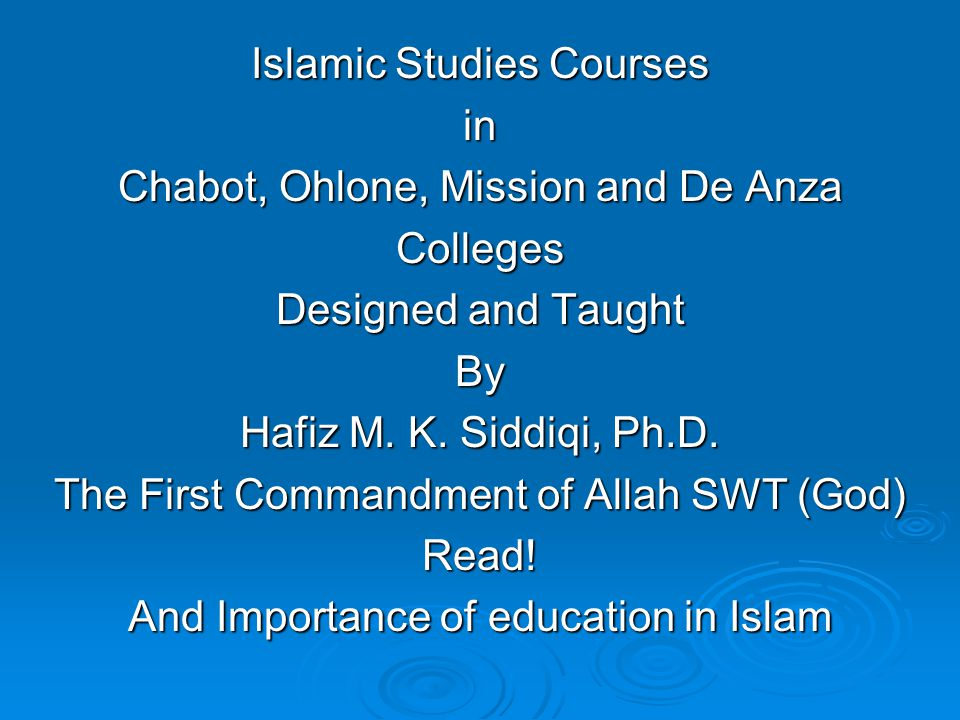 Islamic Studies Courses in Chabot, Ohlone, Mission and De Anza Colleges Designed and Taught By Hafiz M.