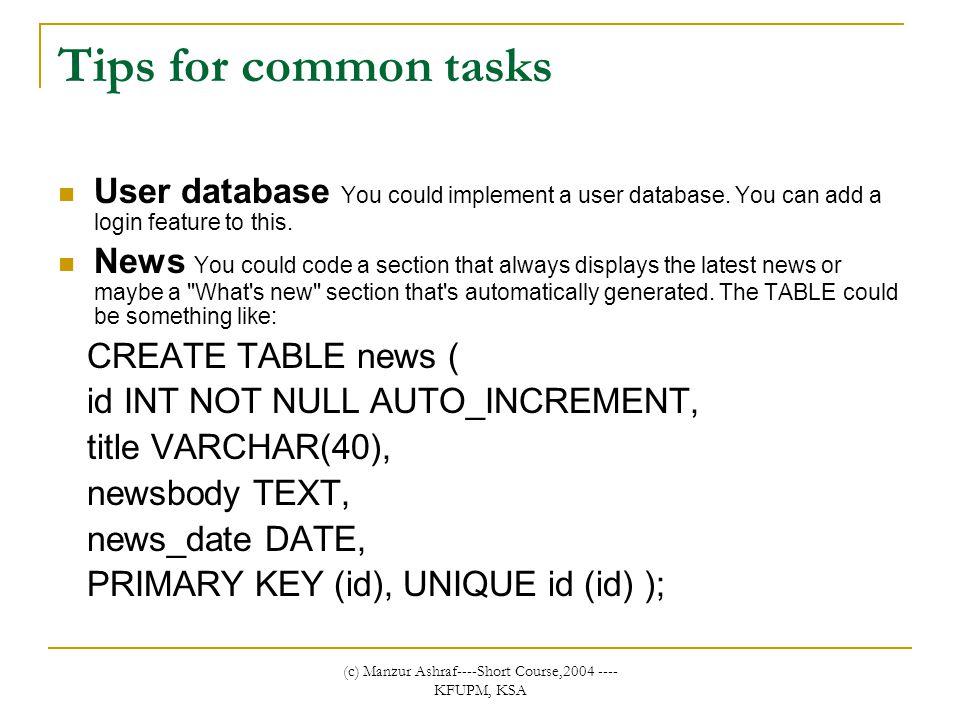 (c) Manzur Ashraf----Short Course,2004 ---- KFUPM, KSA Tips for common tasks User database You could implement a user database.