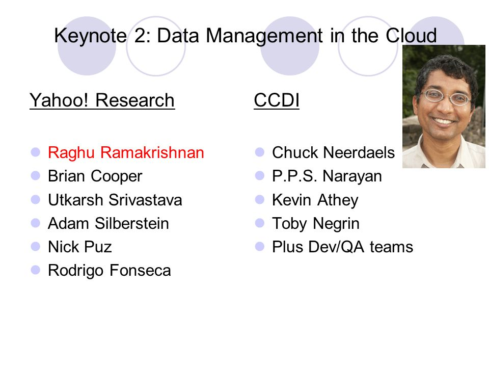 Keynote 2: Data Management in the Cloud Yahoo.