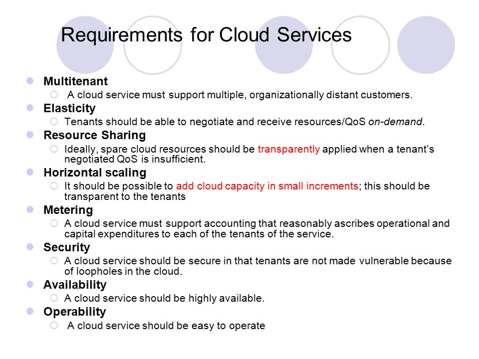 Requirements for Cloud Services Multitenant  A cloud service must support multiple, organizationally distant customers.