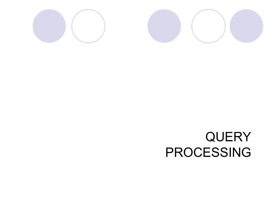 QUERY PROCESSING 27