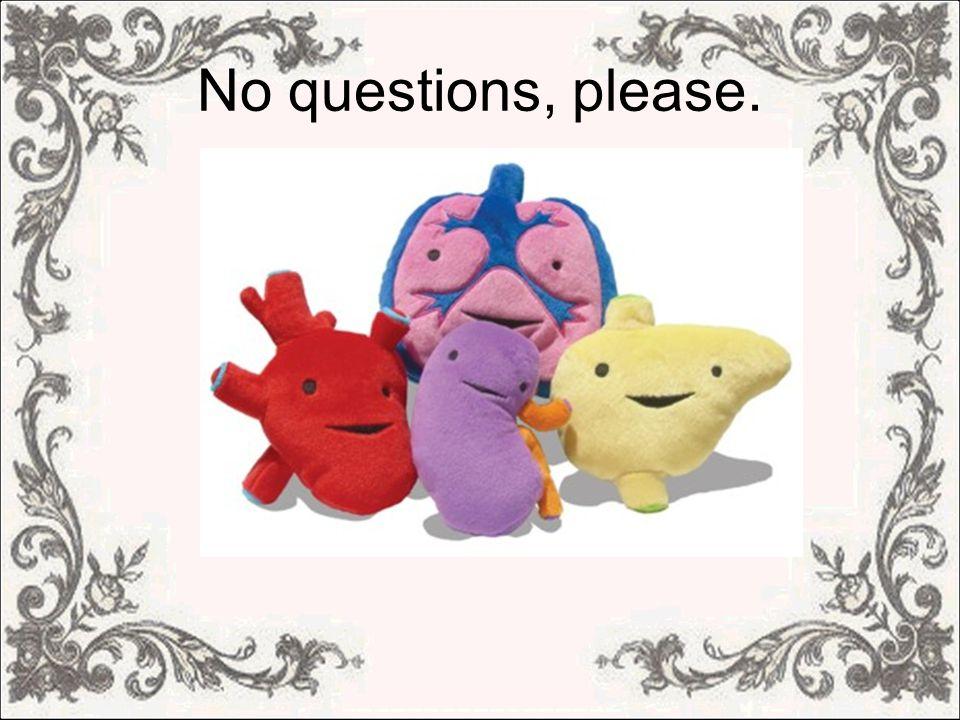 No questions, please.