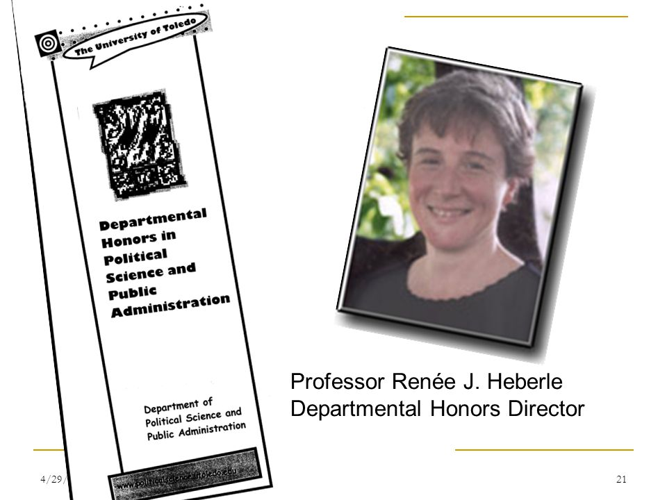 4/29/201521 Professor Renée J. Heberle Departmental Honors Director