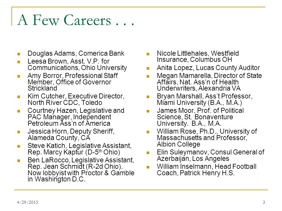 4/29/20153 A Few Careers... Douglas Adams, Comerica Bank Leesa Brown, Asst.