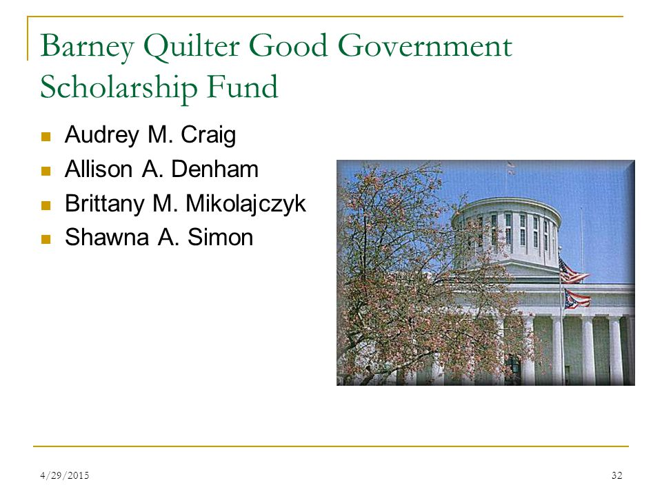 4/29/201532 Barney Quilter Good Government Scholarship Fund Audrey M.