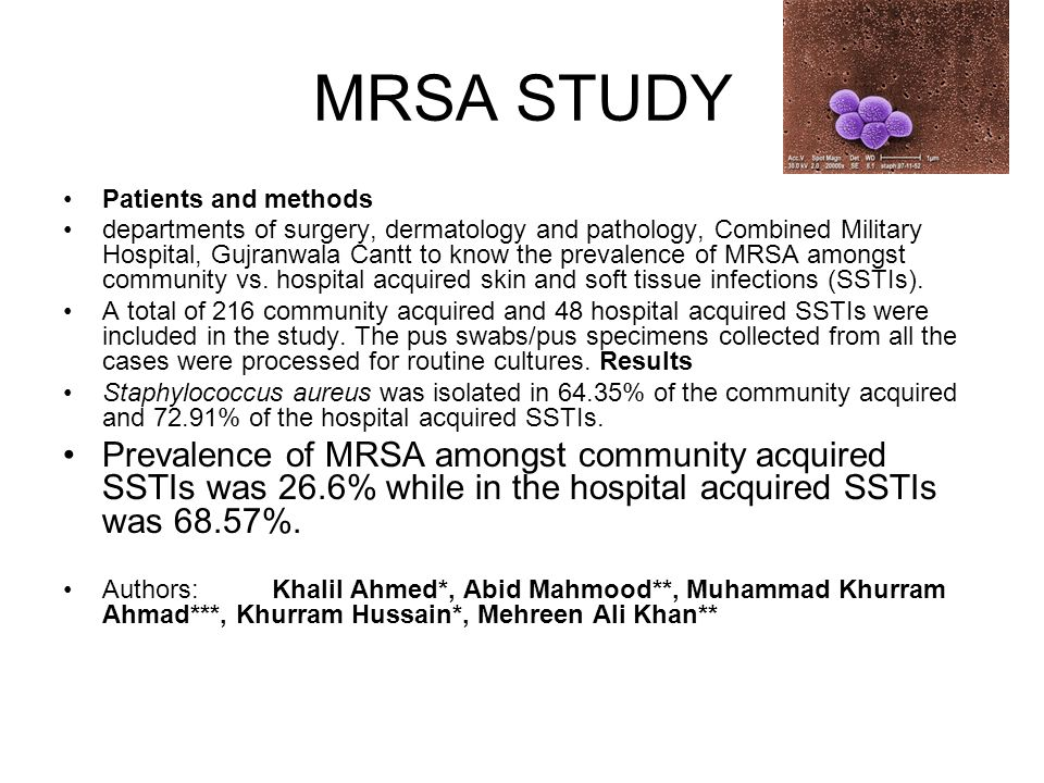 MRSA STUDY Patients and methods departments of surgery, dermatology and pathology, Combined Military Hospital, Gujranwala Cantt to know the prevalence