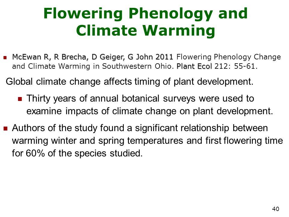 40 Flowering Phenology and Climate Warming McEwan R, R Brecha, D Geiger, G John 2011 Plant Ecol McEwan R, R Brecha, D Geiger, G John 2011 Flowering Phenology Change and Climate Warming in Southwestern Ohio.
