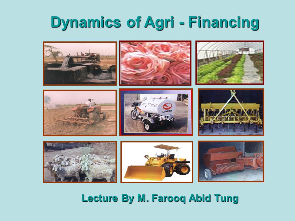 Dynamics of Agri - Financing Lecture By M. Farooq Abid Tung