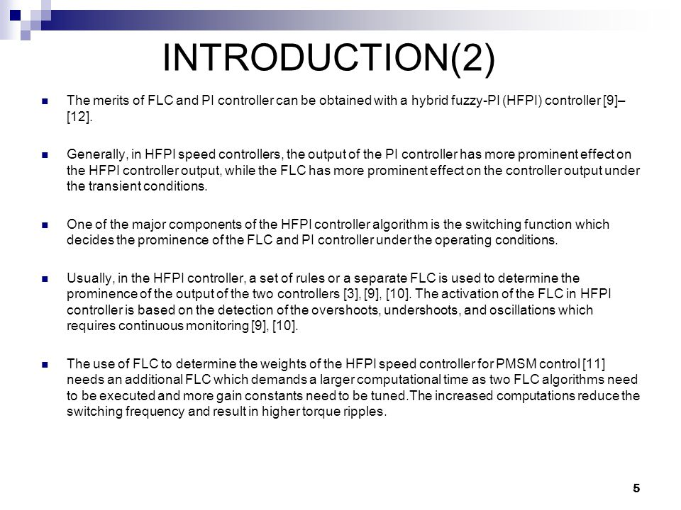 The merits of FLC and PI controller can be obtained with a hybrid fuzzy-PI (HFPI) controller [9]– [12].