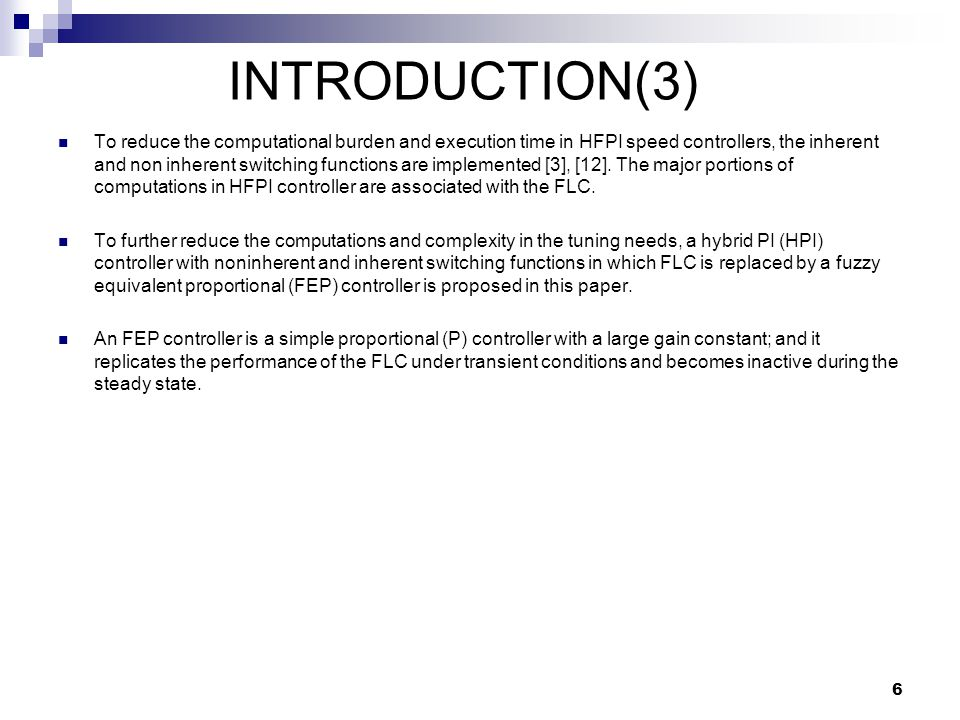 To reduce the computational burden and execution time in HFPI speed controllers, the inherent and non inherent switching functions are implemented [3], [12].