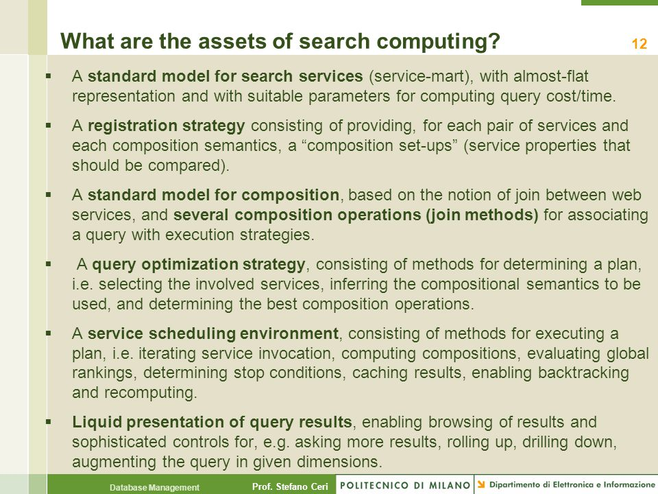 Prof. Stefano Ceri Database Management What are the assets of search computing.