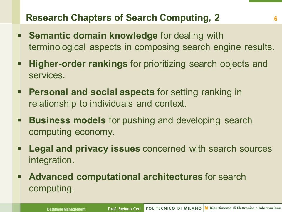 Prof. Stefano Ceri Database Management Research Chapters of Search Computing, 2  Semantic domain knowledge for dealing with terminological aspects in
