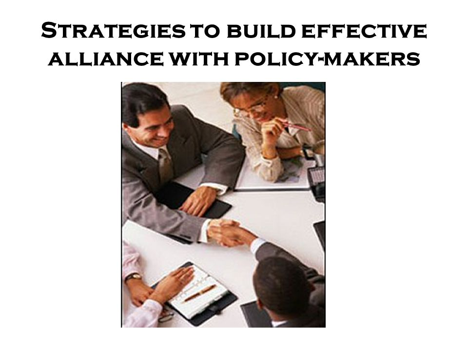 Strategies to build effective alliance with policy-makers