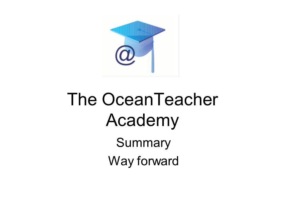 The OceanTeacher Academy Summary Way forward
