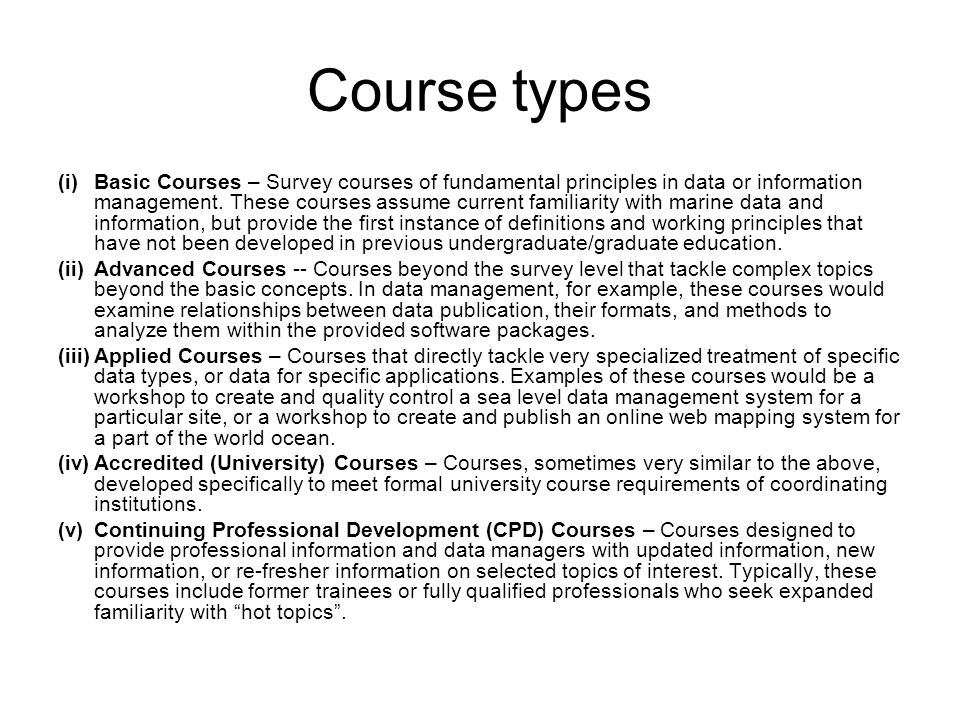Course types (i)Basic Courses – Survey courses of fundamental principles in data or information management.
