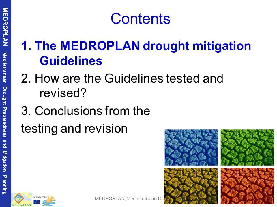 2 MEDROPLAN Mediterranean Drought Preparedness and Mitigation Planning MEDROPLAN, Mediterranean Drought Preparedness and Mitigation Planning Contents 1.