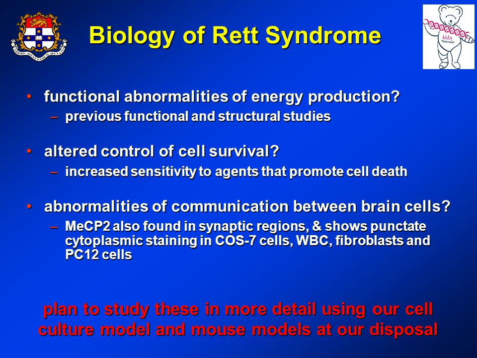 Biology of Rett Syndrome functional abnormalities of energy production?functional abnormalities of energy production.