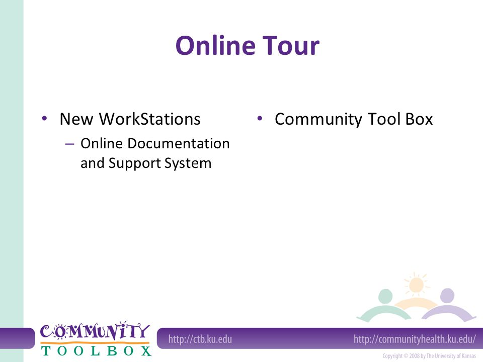 Online Tour New WorkStations – Online Documentation and Support System Community Tool Box