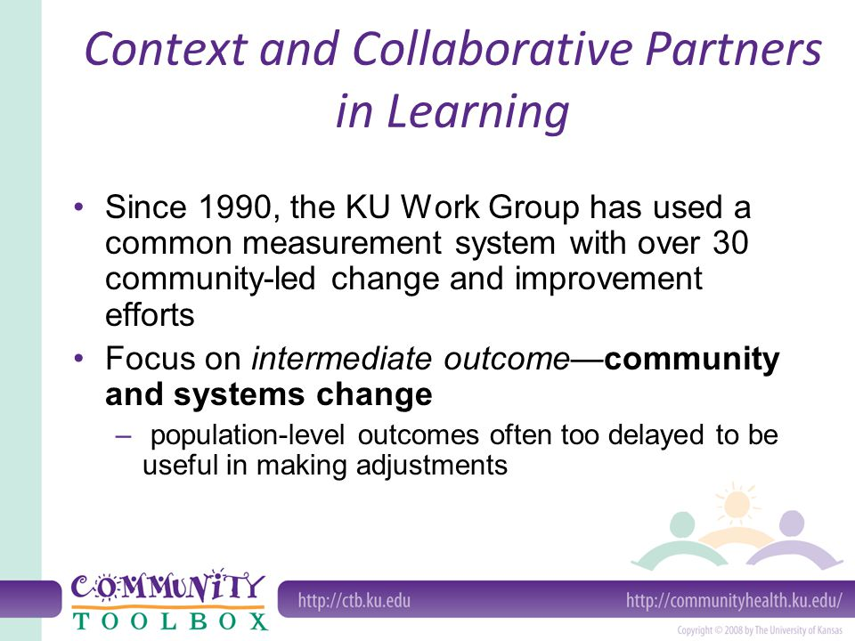 Working Together for Community Change Community/Systems Change- – New or modified programs, policies and practices brought about by the group and related to its purpose.