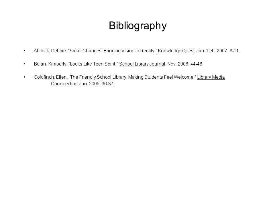 Bibliography Abilock, Debbie. Small Changes: Bringing Vision to Reality. Knowledge Quest.